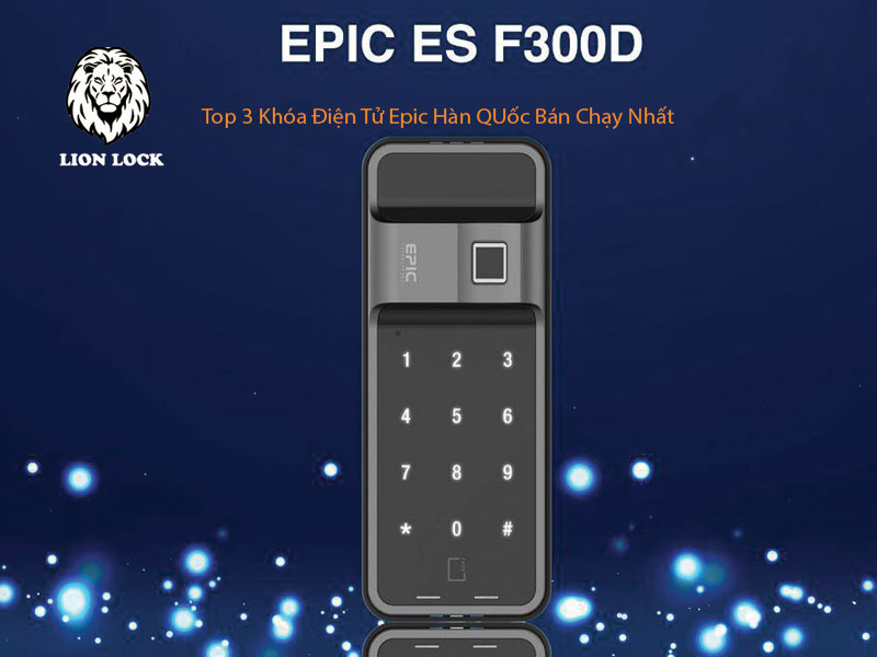 Khóa điện tử vân tay EPIC ES-F300D Top 3 khóa epic bán chạy